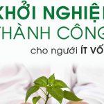 Seri thực chiến khởi nghiệp by Adam Lương: Kỳ 1-Ít vốn làm sao khởi nghiệp