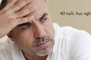 Người Trung Niên học Nghề gì ở tuổi 40 để không lầm lỡ nữa