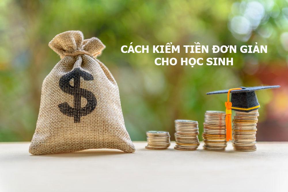 Ý tưởng bí quyết kiếm tiền cho học sinh đơn giản
