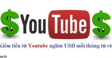 xem youtube cũng có tiền (cách kiếm tiền từ những lượt xem youtube)